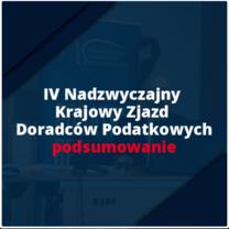IV Nadzwyczajny Krajowy Zjazd Doradców Podatkowych - podsumowanie